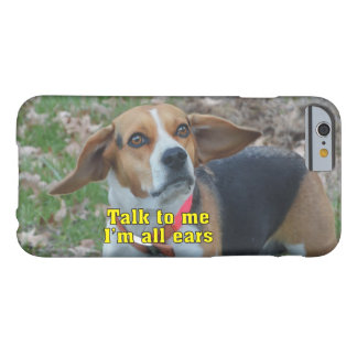 Charla divertida a mí soy todo el beagle de los funda de iPhone 6 barely there