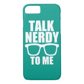 Charla Nerdy a mí caja divertida del teléfono Funda iPhone 7