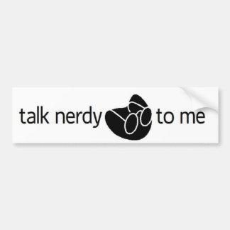 """charla nerdy a mí"" pegatina para el parachoques pegatina para auto"