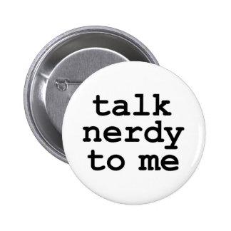 charla nerdy a mí pin redondo 5 cm