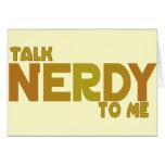 Charla nerdy a mí tarjeta de felicitación