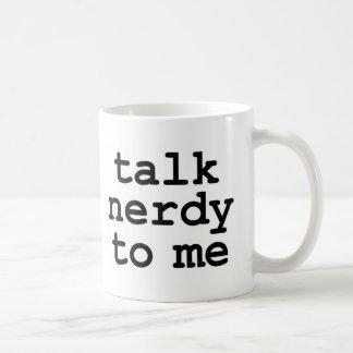 charla nerdy a mí taza clásica