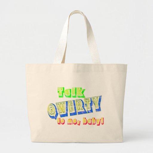 ¡Charla QWERTY a mí, bebé! La bolsa de asas