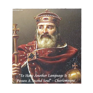 Charlemagne & Famous Languages Quote Notepad