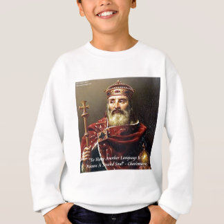 Charlemagne & Famous Languages Quote Sweatshirt