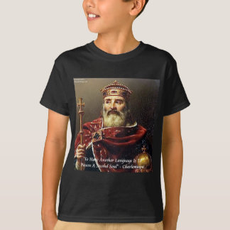 Charlemagne & Famous Languages Quote T-Shirt