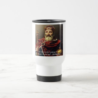 Charlemagne & Famous Languages Quote Travel Mug