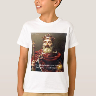 "Charlemagne ""Laughter Language"" Quote Gifts & Tees"