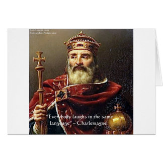 "Charlemagne ""Laughter Language"" Quote Gifts & Tees Greeting Card"
