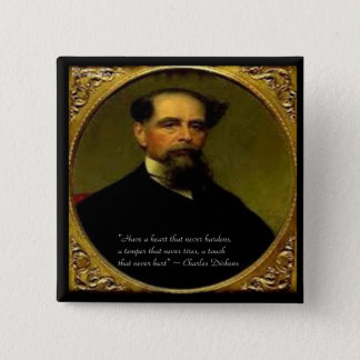 Charles Dickens & Heartfelt Quote Pinback Button