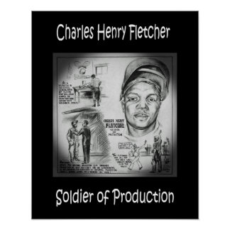 Charles Fletcher ~ Soldier of Production ~ Welder~ Poster