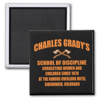Charles Grady's School of Discipline Fridge Magnet