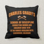Charles Grady's School of Discipline Throw Pillows