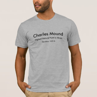 Charles Mound, Highest Natural Point in Illinoi... T-Shirt