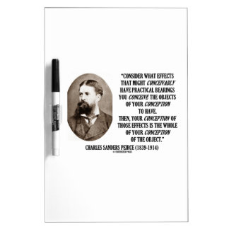 Charles Sanders Peirce Effects Objects Conception Dry Erase Whiteboards