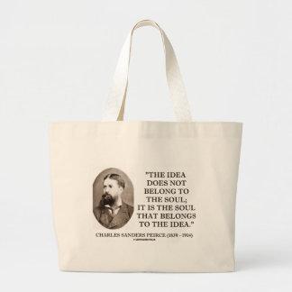 Charles Sanders Peirce Soul Belongs To The Idea Large Tote Bag