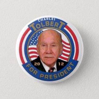 Charles Tolbert for president 2012 Pinback Button