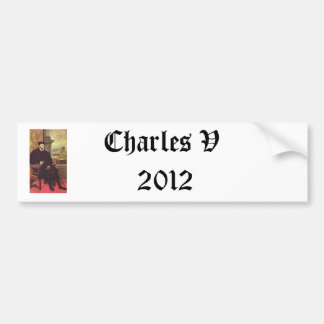 Charles V 2012 Bumper Stickers