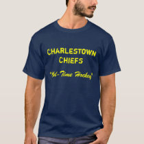 """Charlestown Chiefs, """"Old-Time Hockey"""" T-Shirt"""