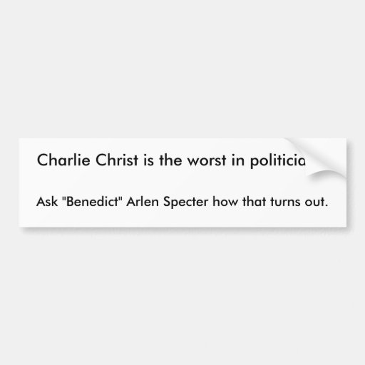 Charlie Cristo es el peor de políticos.  ,… Etiqueta De Parachoque