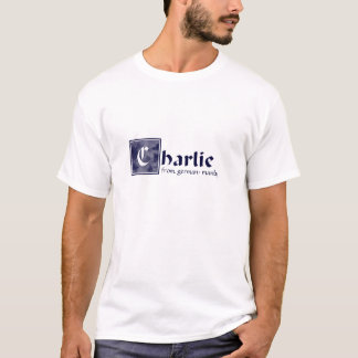 Charlie, manly T-Shirt