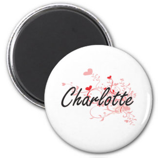 Charlotte Artistic Name Design with Hearts 2 Inch Round Magnet