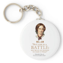 Charlotte Bronte - Life Is A Battle - Keychain
