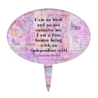 Charlotte Bronte quote about independence Cake Pick