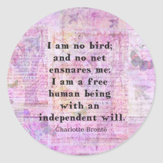 Charlotte Bronte quote about independence Classic Round Sticker