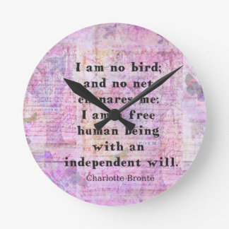 Charlotte Bronte quote about independence Round Wallclocks