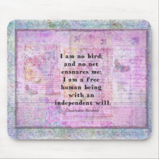 Charlotte Bronte quote about independence Mouse Pad