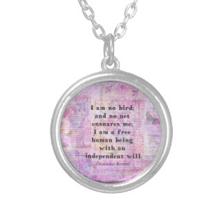 Charlotte Bronte quote about independence Pendants