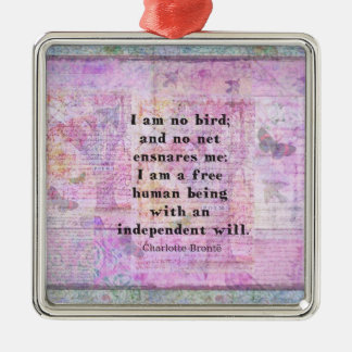 Charlotte Bronte quote about independence Ornament