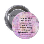 Charlotte Bronte quote about independence Pinback Button