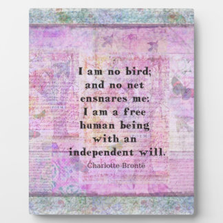 Charlotte Bronte quote about independence Display Plaques