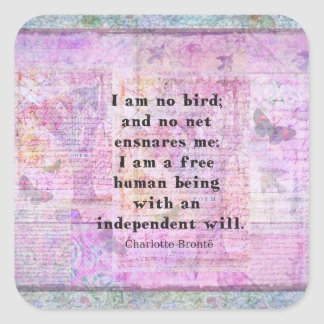 Charlotte Bronte quote about independence Square Sticker