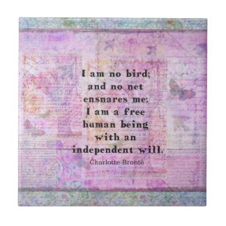 Charlotte Bronte quote about independence Tiles