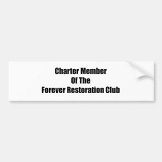 Charter Member Of The Forever Restoration Club Bumper Sticker