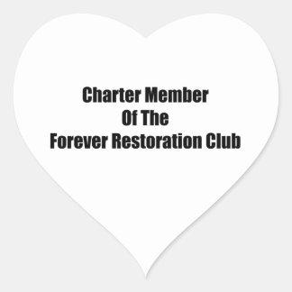 Charter Member Of The Forever Restoration Club Heart Sticker