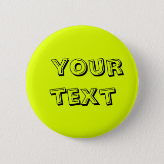 Chartreuse yellow with  your text pinback button