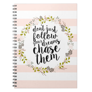Chase Your Dreams... Garden Floral Wreath Notebook