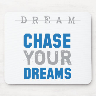Chase Your Dreams Inspirational Inspiration Mouse Pad