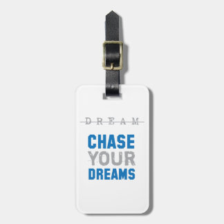 Chase Your Dreams Inspirational Inspiration Tag For Luggage