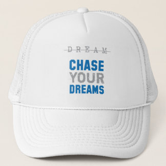 Chase Your Dreams Inspirational Inspiration Trucker Hat
