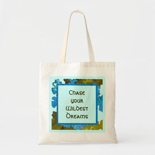 chase your wildest dreams tote