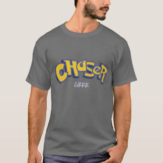 Chaser Catches Em All T-Shirt