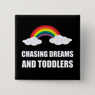Chasing Dreams And Toddlers Button