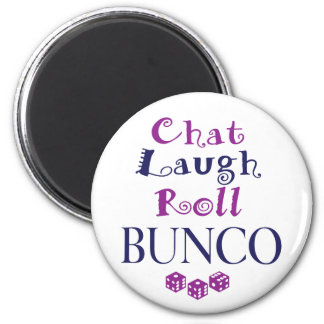 chat,laugh,roll - bunco 2 inch round magnet