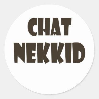Chat Nekkid Classic Round Sticker