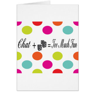 chat plus dice equals too much fun card